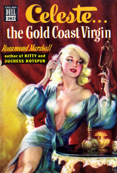 MARSHALL, Rosamond, 1893-1957 : CELESTE THE GOLD COAST VIRGIN.