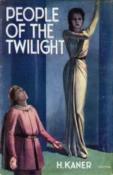 KANER, H. (Hyman), 1896-1973 : PEOPLE OF THE TWILIGHT.
