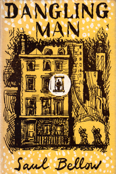 BELLOW, Saul, 1915-2005 : DANGLING MAN.