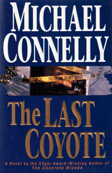 CONNELLY, Michael, 1956- : THE LAST COYOTE.