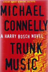 CONNELLY, Michael, 1956- : TRUNK MUSIC.