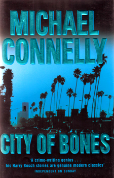 CONNELLY, Michael, 1956- : CITY OF BONES.