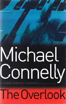 CONNELLY, Michael, 1956- : THE OVERLOOK.