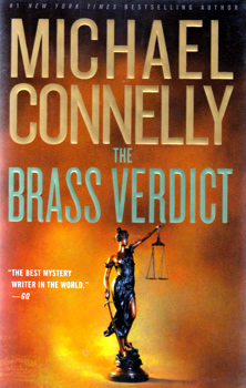 CONNELLY, Michael, 1956- : THE BRASS VERDICT : A NOVEL.
