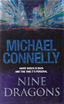 CONNELLY, Michael, 1956- : NINE DRAGONS.