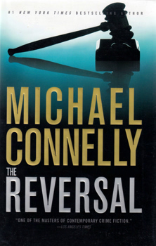 CONNELLY, Michael, 1956- : THE REVERSAL : A NOVEL.