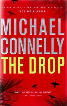 CONNELLY, Michael, 1956- : THE DROP : A NOVEL.