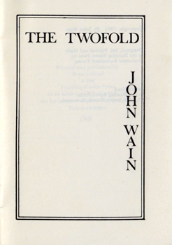 WAIN, John (John Barrington), 1925-1994 : THE TWOFOLD.