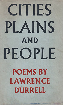 DURRELL, Lawrence (Lawrence George), 1912-1990 : CITIES PLAINS AND PEOPLE : POEMS.