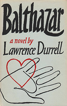 DURRELL, Lawrence (Lawrence George), 1912-1990 : BALTHAZAR : A NOVEL.