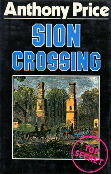 PRICE, Anthony (Alan Anthony), 1928- : SION CROSSING : A NOVEL.