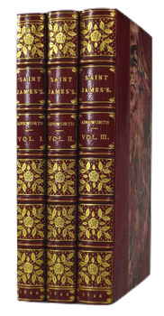 AINSWORTH, William Harrison, 1805-1882 : SAINT JAMES'S; OR, THE COURT OF QUEEN ANNE. AN HISTORICAL ROMANCE.