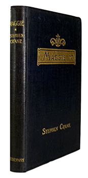 CRANE, Stephen, 1871-1900 :  MAGGIE : A CHILD OF THE STREETS.