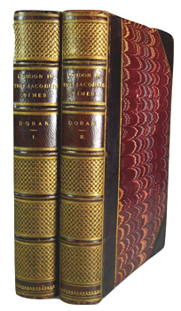 DORAN, John, 1807-1878 : LONDON IN THE JACOBITE TIMES.