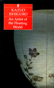 ISHIGURO, Kazuo, 1954- : AN ARTIST OF THE FLOATING WORLD.