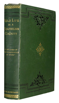 [JEFFERIES, Richard (John Richard), 1848-1887] : WILD LIFE IN A SOUTHERN COUNTY.