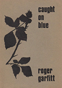 GARFITT, Roger, 1944- : CAUGHT ON BLUE.