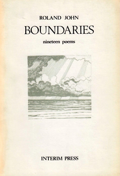 JOHN, Roland, 1940- : BOUNDARIES : NINETEEN POEMS.