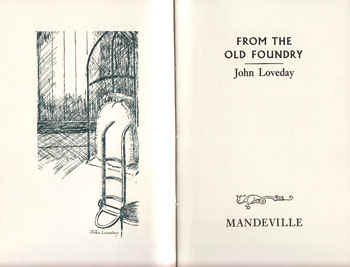 LOVEDAY, John, 1926- : FROM THE OLD FOUNDRY.