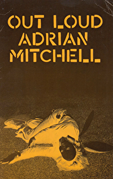 MITCHELL, Adrian, 1932-2008 : THE ANNOTATED OUT LOUD.