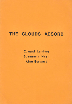 LARRISSY, Edward, 1950- & OTHERS : THE CLOUDS ABSORB.