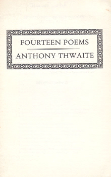 THWAITE, Anthony (Anthony Simon), 1930- : [COVER TITLE] FOURTEEN POEMS.