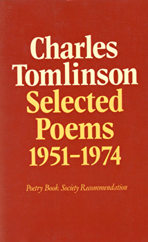TOMLINSON, Charles (Alfred Charles), 1927-2015 : SELECTED POEMS : 1951-1974.