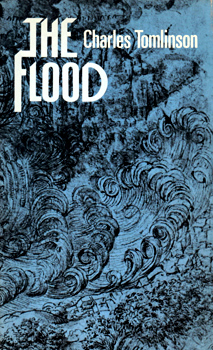 TOMLINSON, Charles (Alfred Charles), 1927-2015 : THE FLOOD.