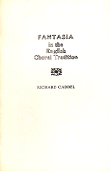 CADDEL, Richard, 1949-2003 : FANTASIA IN THE ENGLISH CHORAL TRADITION.