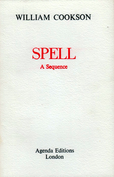 COOKSON, William, 1939-2003 : SPELL : A SEQUENCE.
