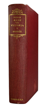 DOBRÉE, Bonamy, 1891-1974 – editor : FROM ANNE TO VICTORIA : ESSAYS BY VARIOUS HANDS.