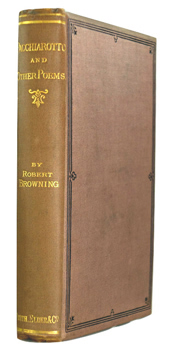 BROWNING, Robert, 1812-1889 : PACCHIAROTTO AND HOW HE WORKED IN DISTEMPER : WITH OTHER POEMS.