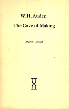 AUDEN, W.H. (Wystan Hugh), 1907-1973 : THE CAVE OF MAKING.