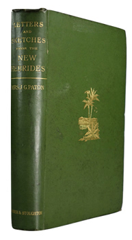 PATON, Maggie Whitecross (Margaret Whitecross) -1905 : LETTERS AND SKETCHES FROM THE NEW HEBRIDES.