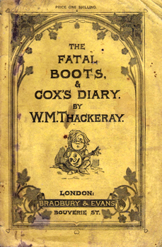 THACKERAY, W.M. (William Makepeace), 1811-1863 : THE FATAL BOOTS, AND COX'S DIARY.