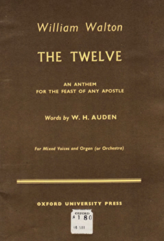 WALTON, William (Sir William Turner), 1902-1983 & AUDEN, W.H. (Wystan Hugh), 1907-1973 : THE TWELVE : WORDS BY W. H. AUDEN.