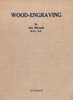 MACNAB, Iain, 1890-1967 :  THE STUDENT'S BOOK OF WOOD-ENGRAVING.