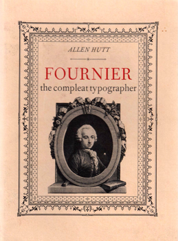 HUTT, Allen (George Allen), 1901-1973 : FOURNIER : THE COMPLEAT TYPOGRAPHER.