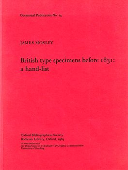 MOSLEY, James, 1935- : BRITISH TYPE SPECIMENS BEFORE 1831 : A HAND-LIST.