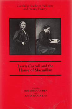 """CARROLL, Lewis"" – [DODGSON, Charles Lutwidge, 1832-1898] : LEWIS CARROLL AND THE HOUSE OF MACMILLAN."