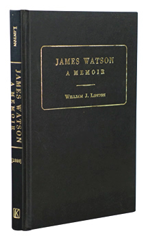 LINTON, W.J. (William James), 1812-1897 : JAMES WATSON : A MEMOIR OF THE DAYS OF THE FIGHT FOR A FREE PRESS IN ENGLAND AND OF THE AGITATION FOR THE PEOPLE'S CHARTER.