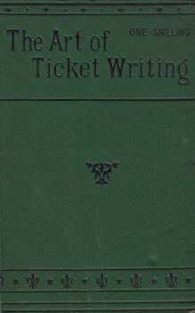 WAREHOUSEMEN & DRAPERS' TRADE JOURNAL – publishers : THE ART OF TICKET WRITING. WITH NUMEROUS ILLUSTRATIONS.