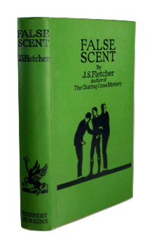 FLETCHER, J.S. (Joseph Smith), 1863-1935 : FALSE SCENT.