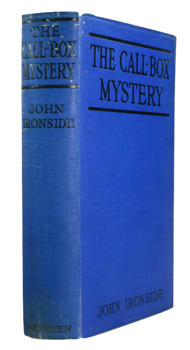 """IRONSIDE, John� – [TAIT, Euphemia Margaret, 1866-1945] : THE CALL-BOX MYSTERY."