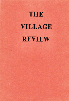 LANE, Quenten – editor : THE VILLAGE REVIEW. VOL.1 NO.1 – VOL.1 NO.4.