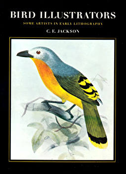JACKSON, C.E. (Christine Elisabeth), 1936- : BIRD ILLUSTRATORS : SOME ARTISTS IN EARLY LITHOGRAPHY.