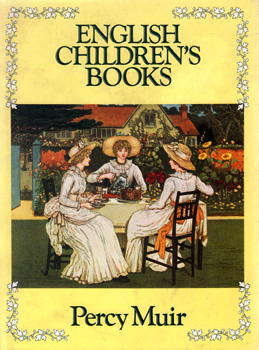 MUIR, Percy (Percy Horace), 1894-1979 : ENGLISH CHILDREN'S BOOKS 1600 TO 1900.