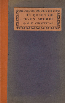 CHESTERTON, G.K. (Gilbert Keith), 1874-1936 : THE QUEEN OF SEVEN SWORDS.