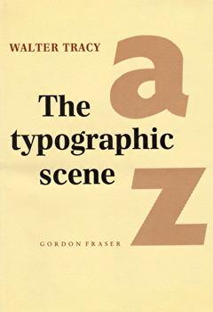 TRACY, Walter (Walter Valentine), 1914-1995 : THE TYPOGRAPHIC SCENE.