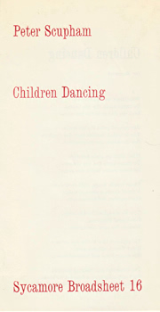 SCUPHAM, Peter, 1933- : CHILDREN DANCING. SYCAMORE BROADSHEET 16.